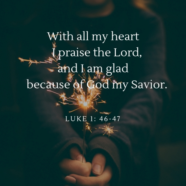 With all my heart I praise the Lord,and I am glad